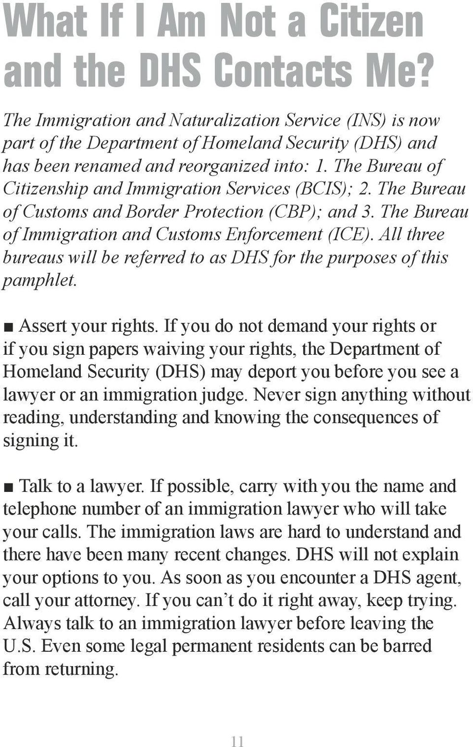 All three bureaus will be referred to as DHS for the purposes of this pamphlet. Assert your rights.
