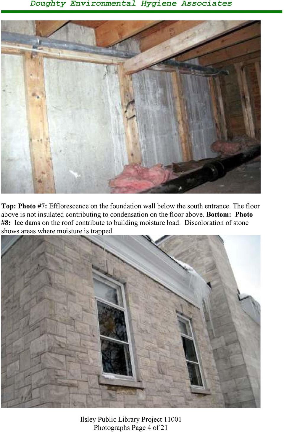 Bottom: Photo #8: Ice dams on the roof contribute to building moisture load.