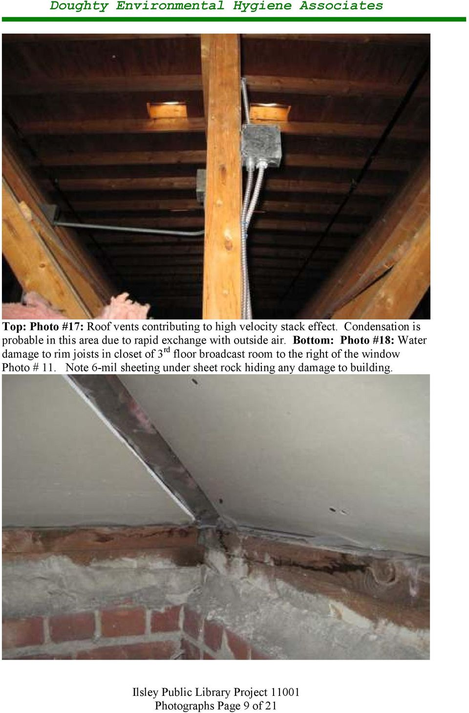 Bottom: Photo #18: Water damage to rim joists in closet of 3 rd floor broadcast room to the