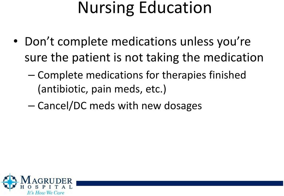 Complete medications for therapies finished