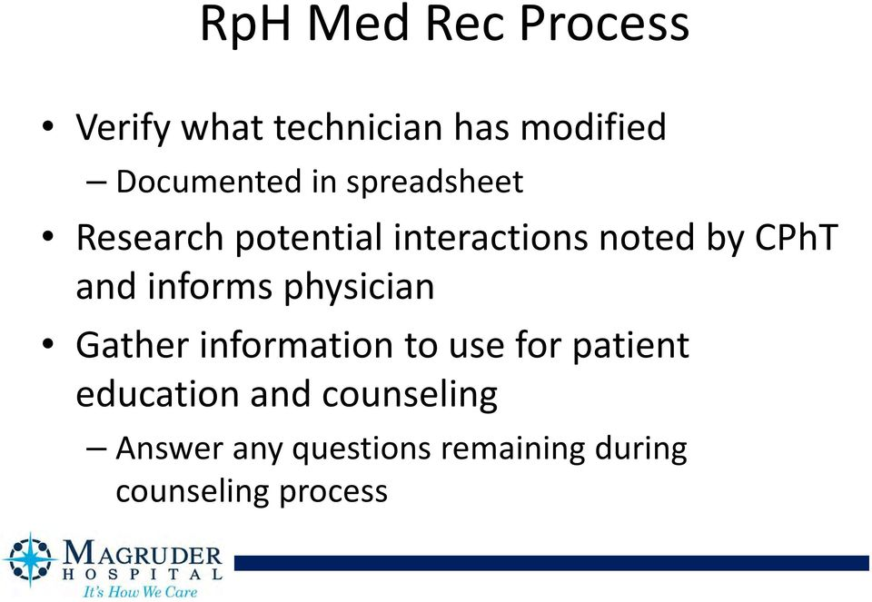 informs physician Gather information to use for patient education