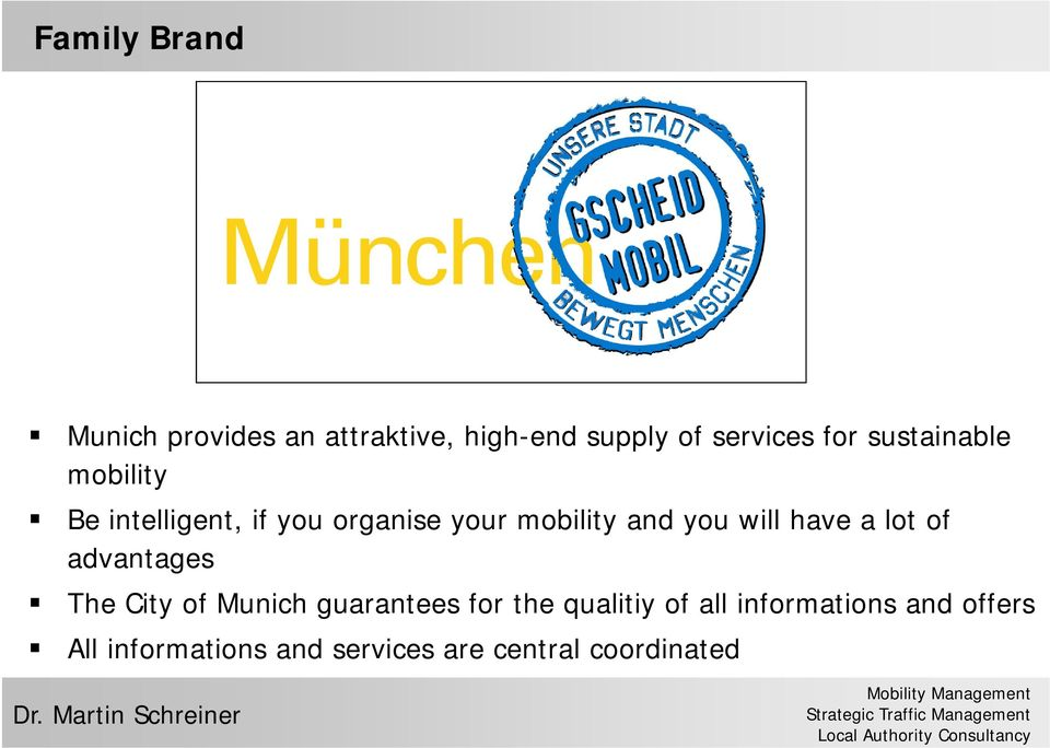 mobility and you will have a lot of advantages The City of Munich guarantees for the