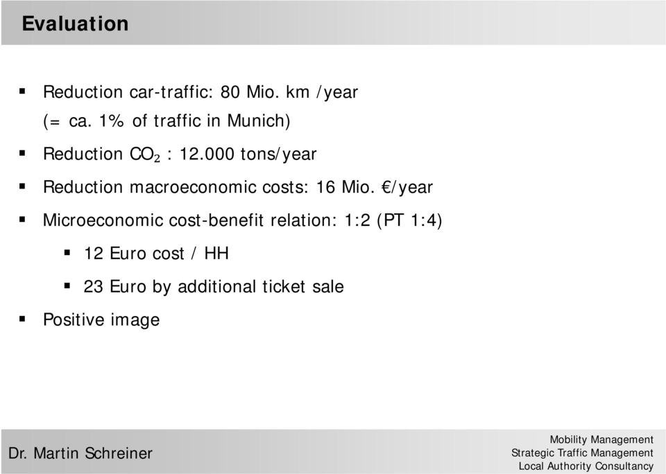 000 tons/year Reduction macroeconomic costs: 16 Mio.