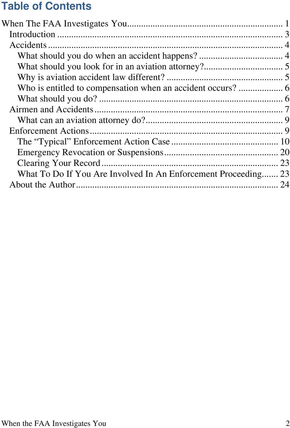 ... 6 What should you do?... 6 Airmen and Accidents... 7 What can an aviation attorney do?... 9 Enforcement Actions... 9 The Typical Enforcement Action Case.