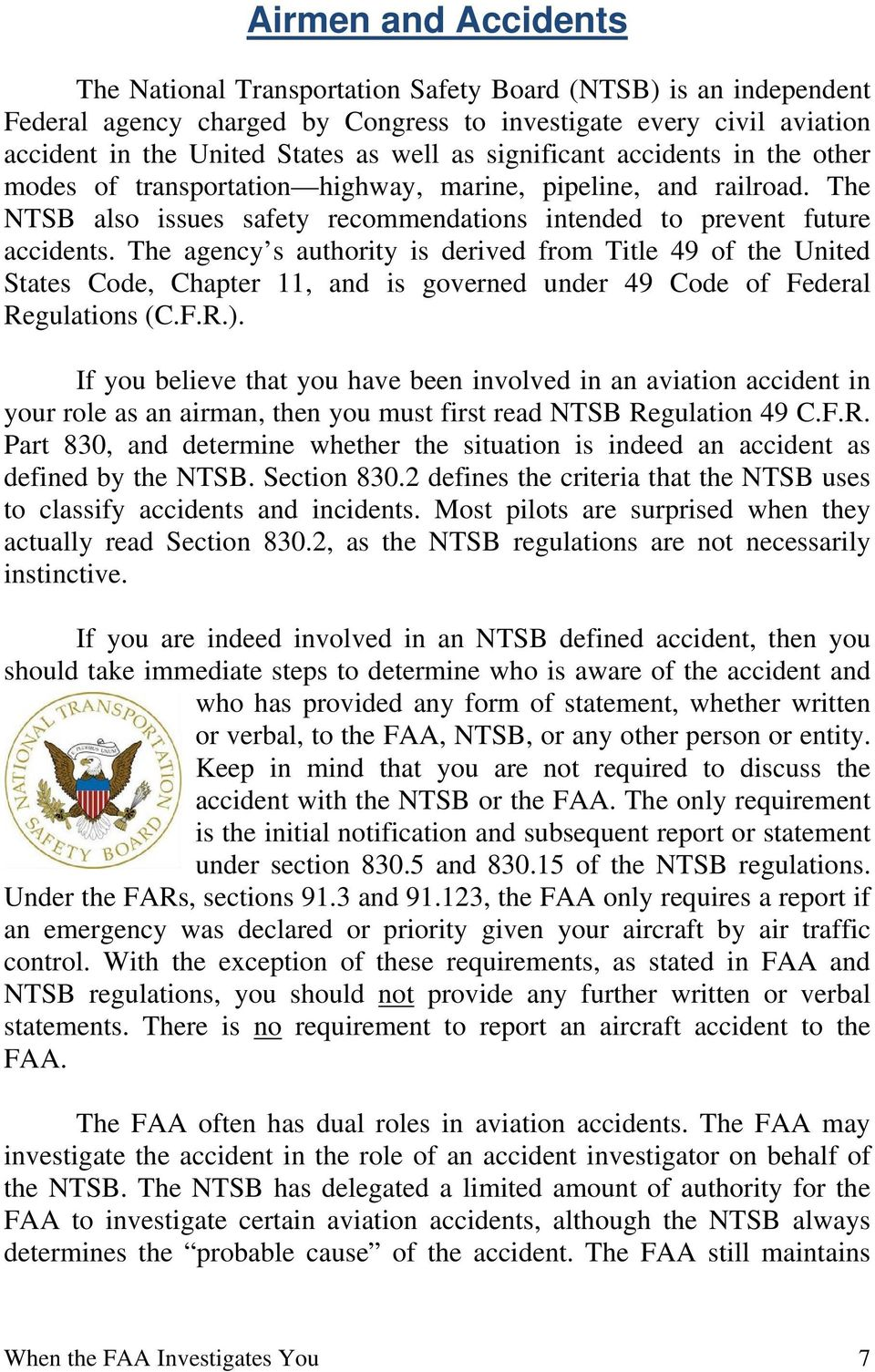The agency s authority is derived from Title 49 of the United States Code, Chapter 11, and is governed under 49 Code of Federal Regulations (C.F.R.).