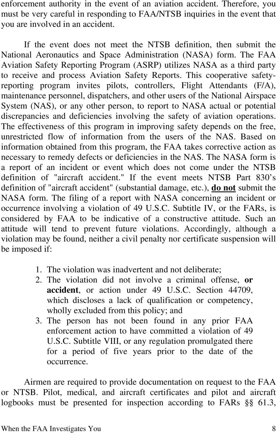 The FAA Aviation Safety Reporting Program (ASRP) utilizes NASA as a third party to receive and process Aviation Safety Reports.