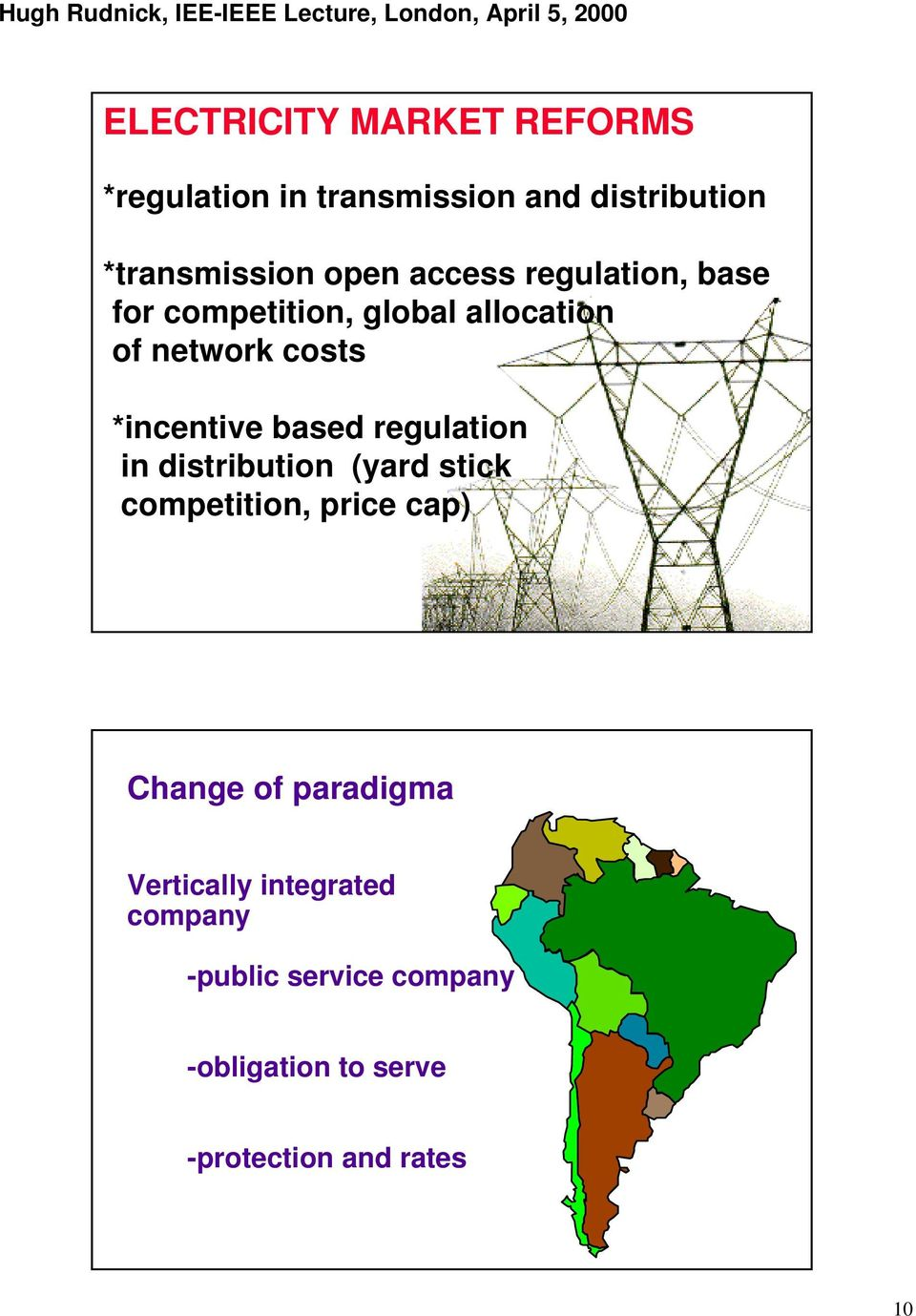 based regulation in distribution (yard stick competition, price cap) Change of paradigma