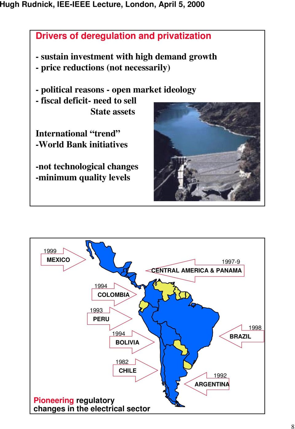 -World Bank initiatives -not technological changes -minimum quality levels 1999 MEXICO 1997-9 CENTRAL AMERICA & PANAMA