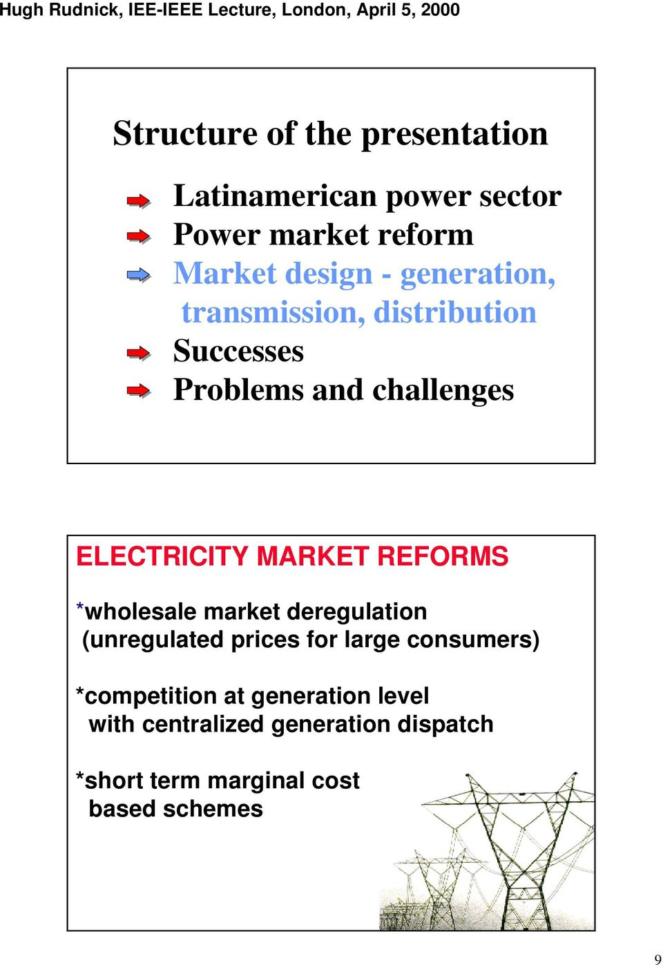 REFORMS *wholesale market deregulation (unregulated prices for large consumers) *competition