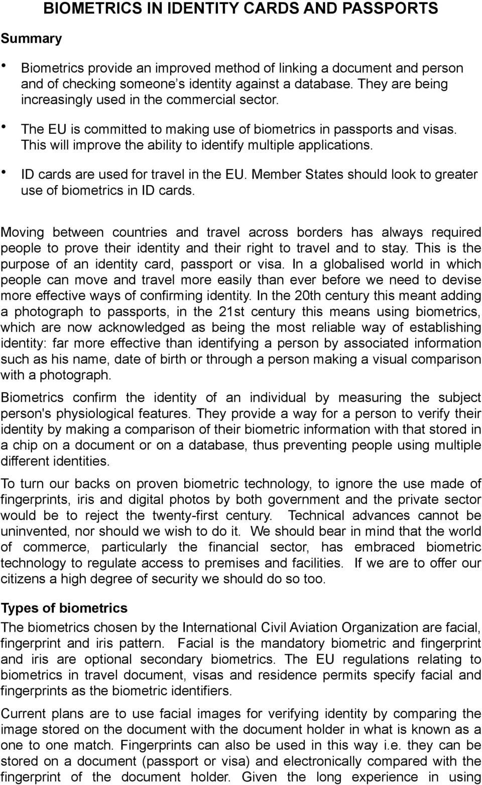 ID cards are used for travel in the EU. Member States should look to greater use of biometrics in ID cards.
