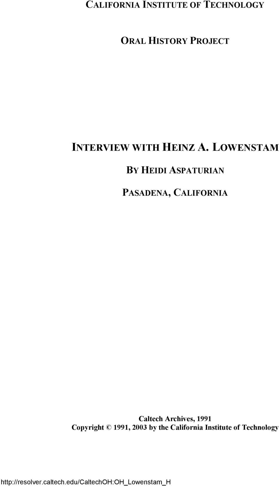 LOWENSTAM BY HEIDI ASPATURIAN PASADENA, CALIFORNIA