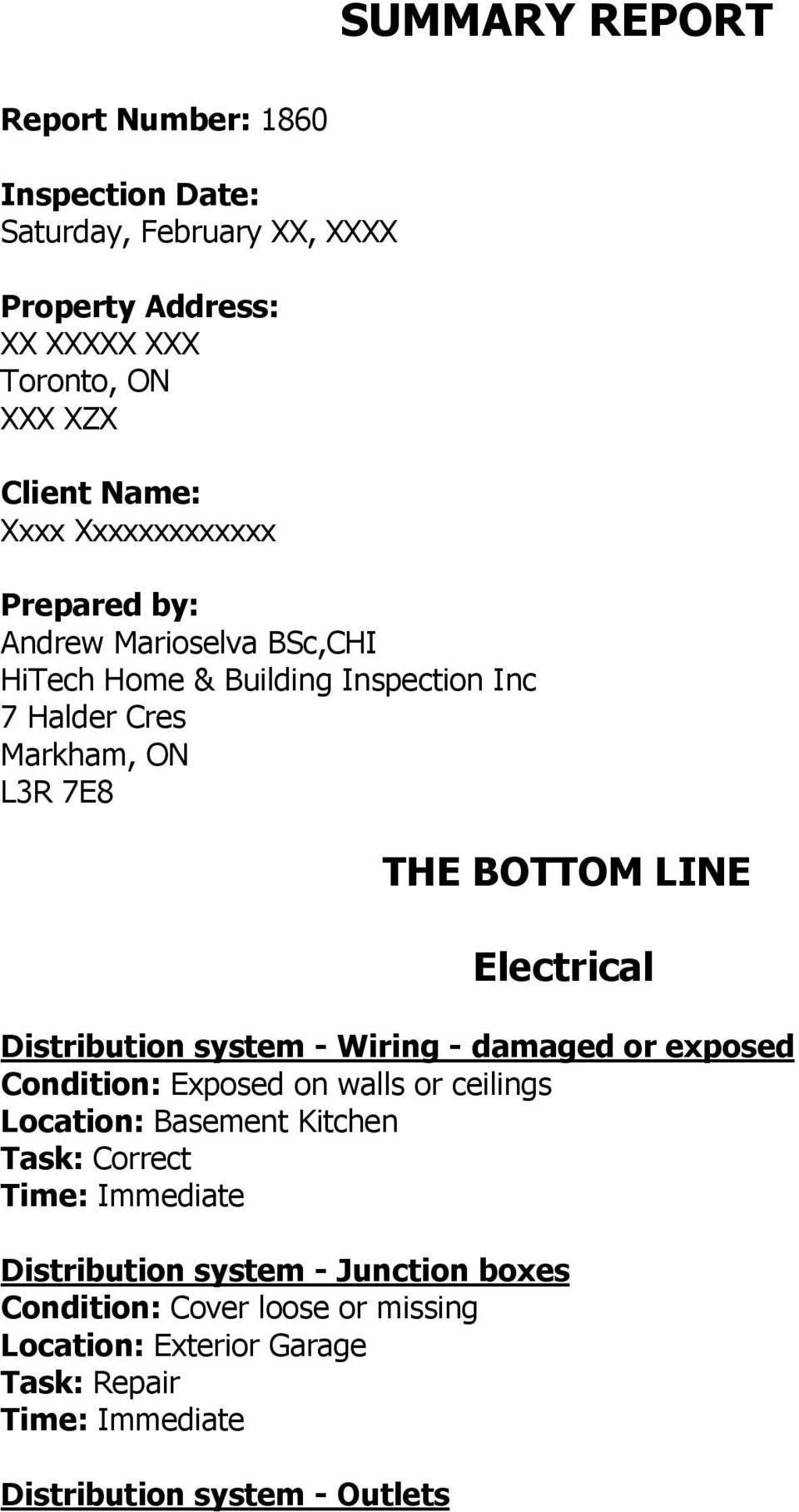 BOTTOM LINE Electrical Distribution system - Wiring - damaged or exposed Condition: Exposed on walls or ceilings Location: Basement Kitchen