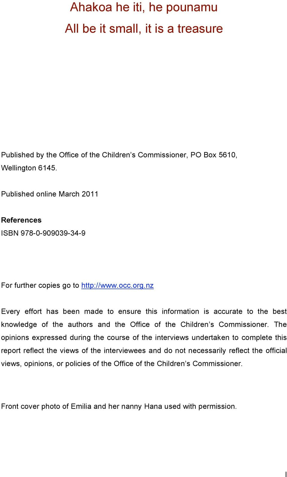nz Every effort has been made to ensure this information is accurate to the best knowledge of the authors and the Office of the Children s Commissioner.
