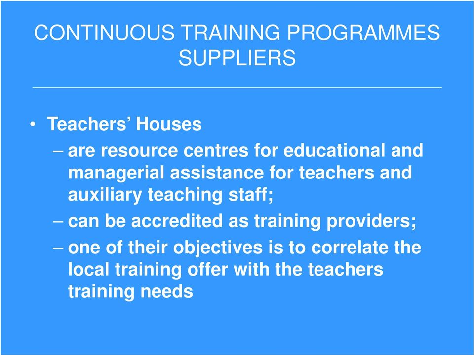 auxiliary teaching staff; can be accredited as training providers; one of