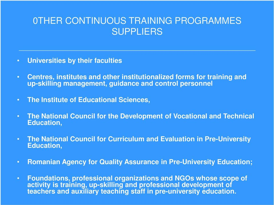 National Council for Curriculum and Evaluation in Pre-University Education, Romanian Agency for Quality Assurance in Pre-University Education; Foundations,