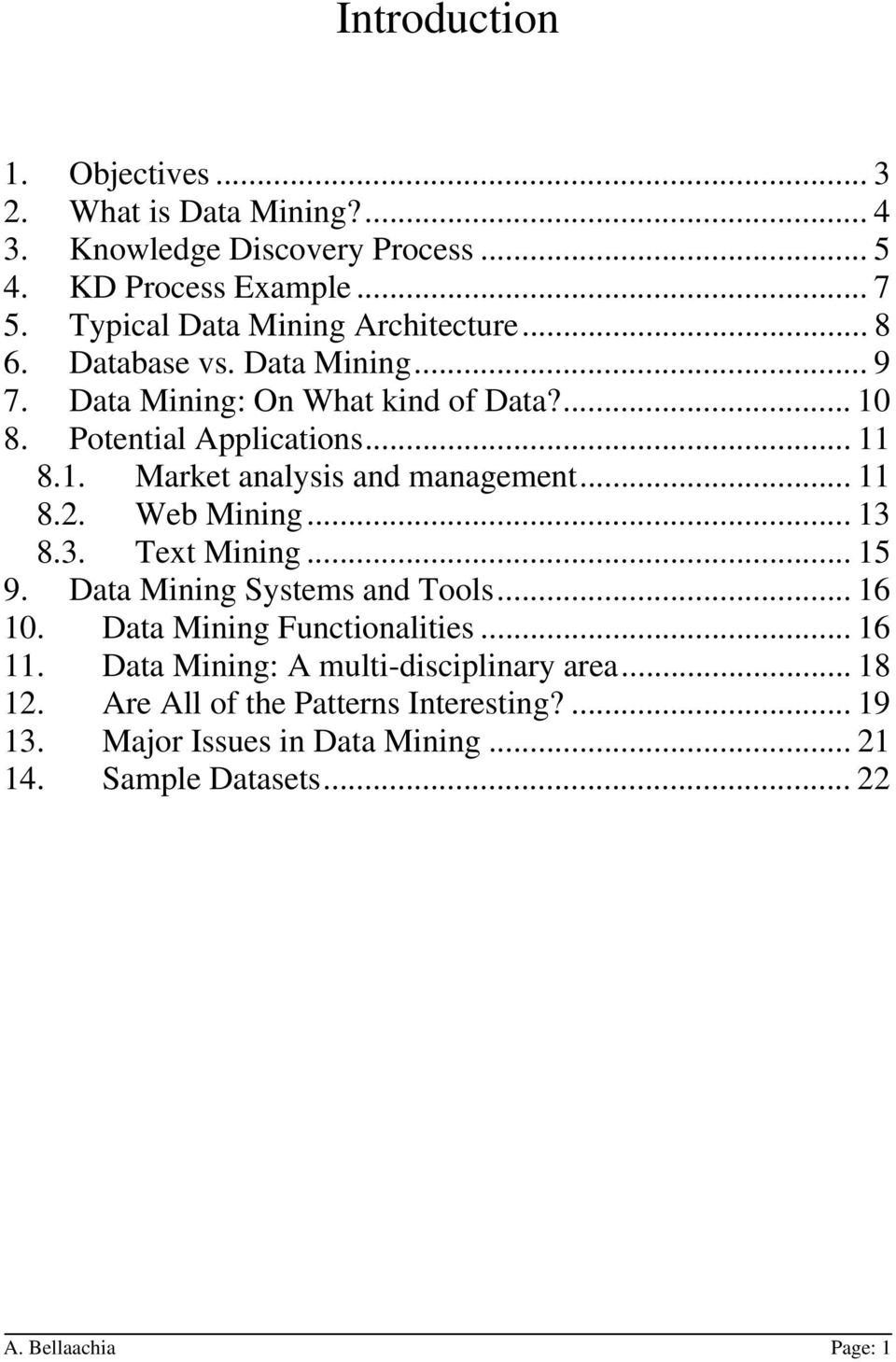 .. 11 8.2. Web Mining... 13 8.3. Text Mining... 15 9. Data Mining Systems and Tools... 16 10. Data Mining Functionalities... 16 11.