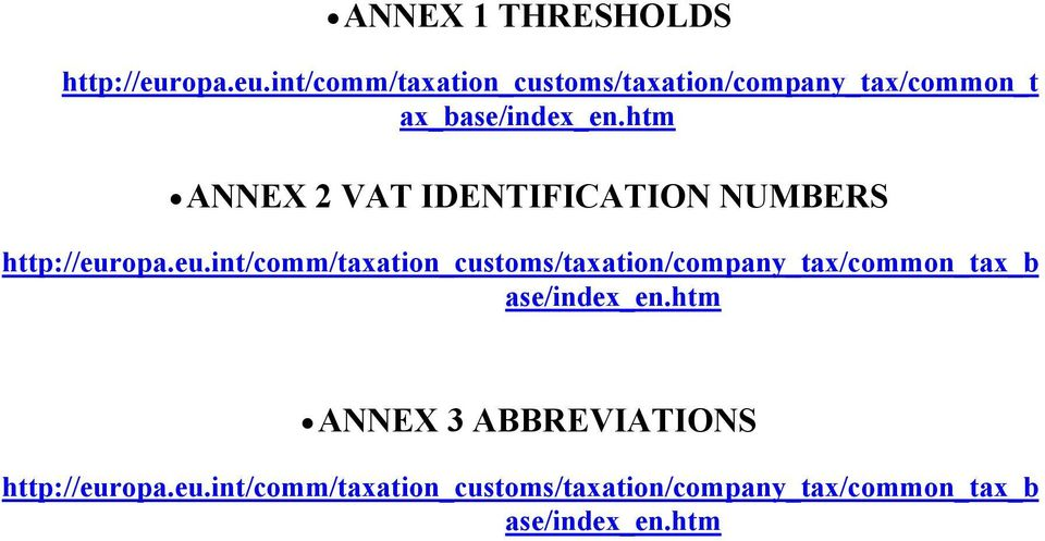 htm ANNEX 2 VAT IDENTIFICATION NUMBERS http://eur