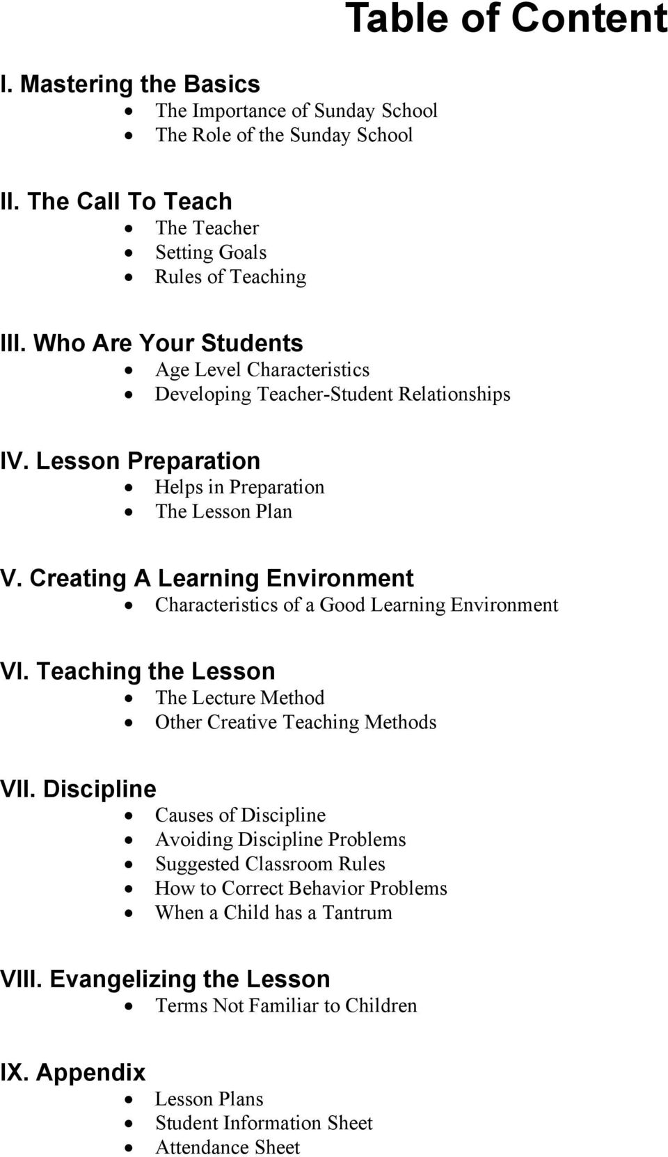Creating A Learning Environment Characteristics of a Good Learning Environment VI. Teaching the Lesson The Lecture Method Other Creative Teaching Methods VII.