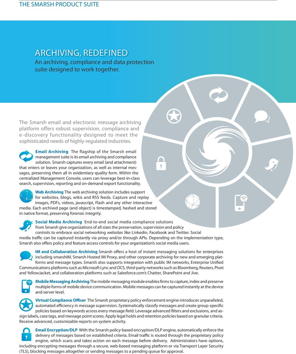 Email Archiving The flagship of the Smarsh email management suite is its email archiving and compliance solution.