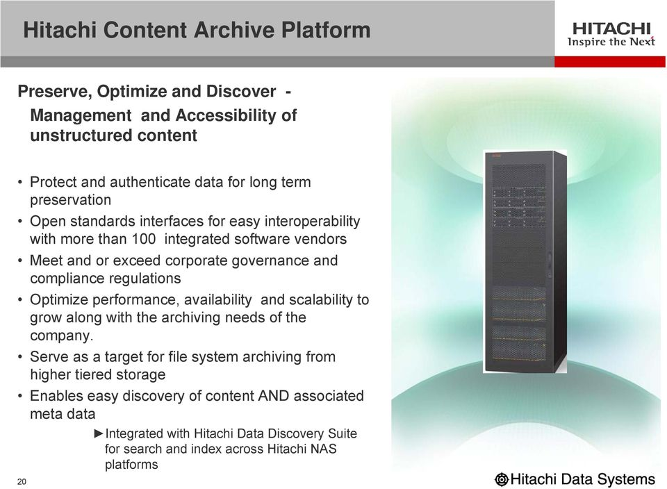 regulations Optimize performance, availability and scalability to grow along with the archiving needs of the company.