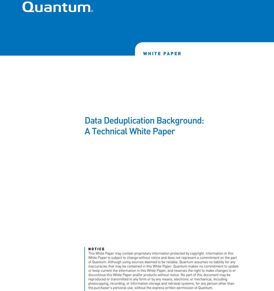 Although using sources deemed to be reliable, Quantum assumes no liability for any inaccuracies that may be contained in this White Paper.