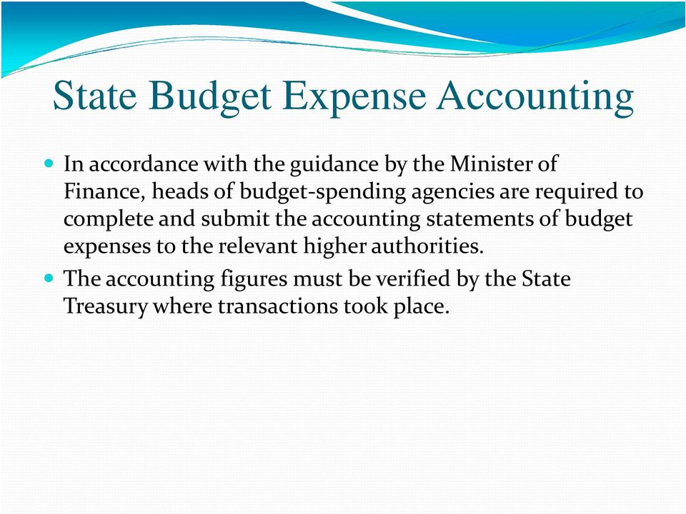 accounting statements of budget expenses to the relevant higher authorities.