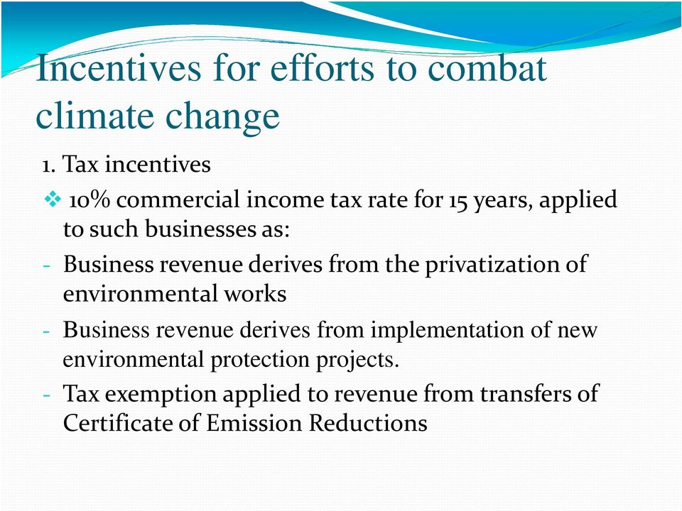 Business revenue derives from the privatization of environmental works - Business revenue derives