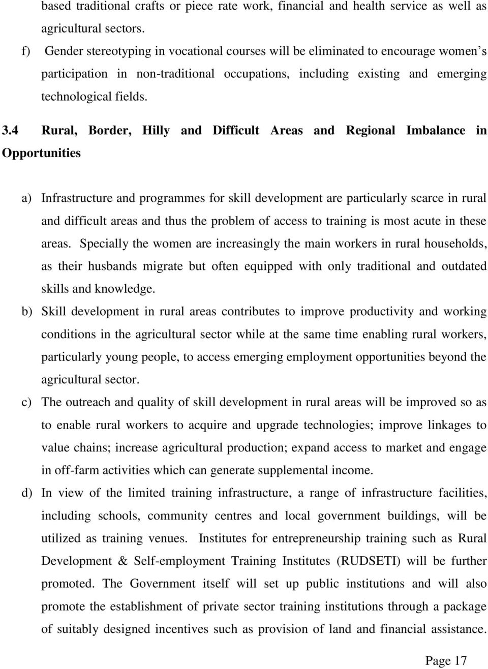 4 Rural, Border, Hilly and Difficult Areas and Regional Imbalance in Opportunities a) Infrastructure and programmes for skill development are particularly scarce in rural and difficult areas and thus