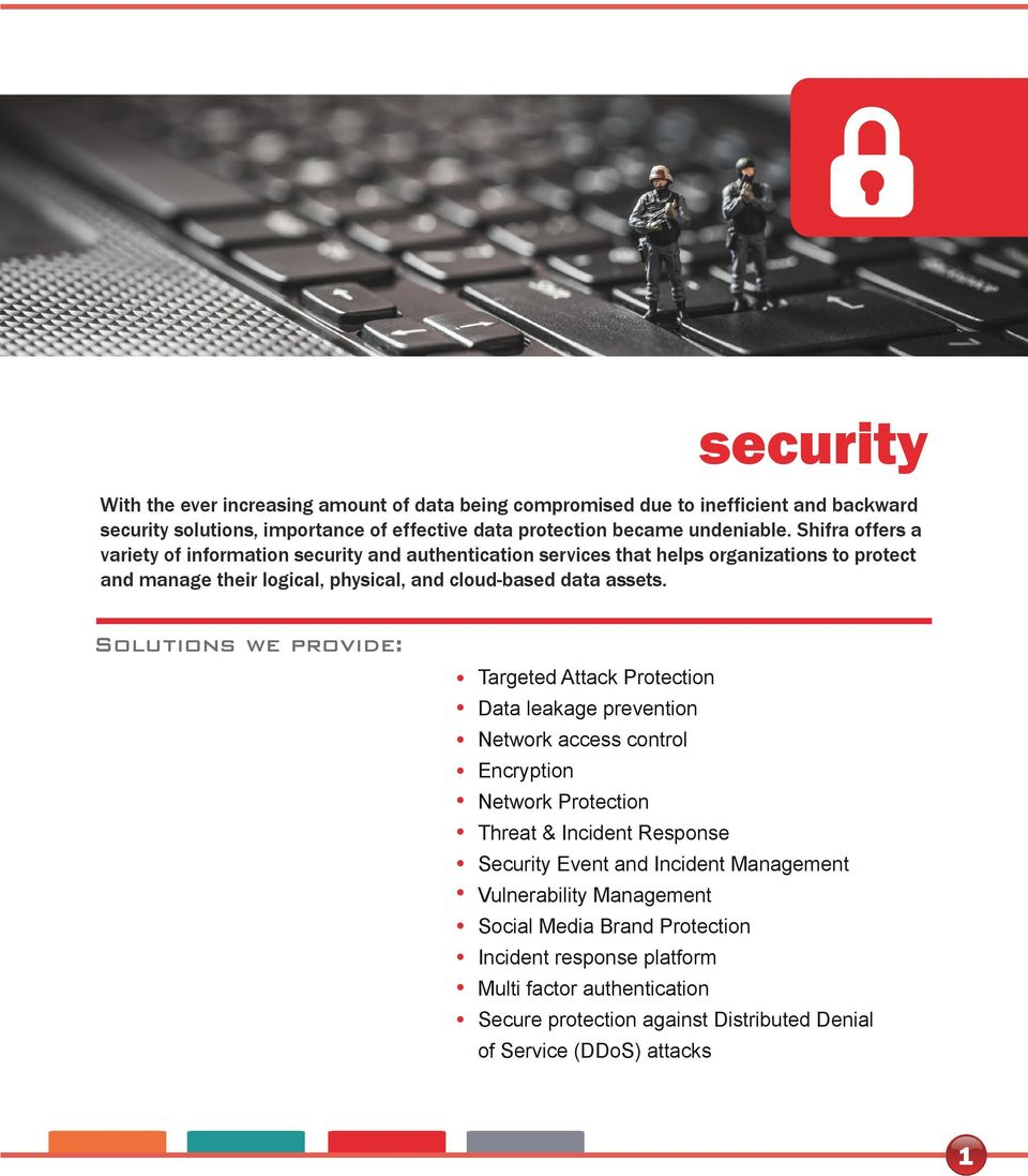 Solutions we provide: Targeted Attack Protection Data leakage prevention Network access control Encryption Network Protection Threat & Incident Response Security Event and Incident