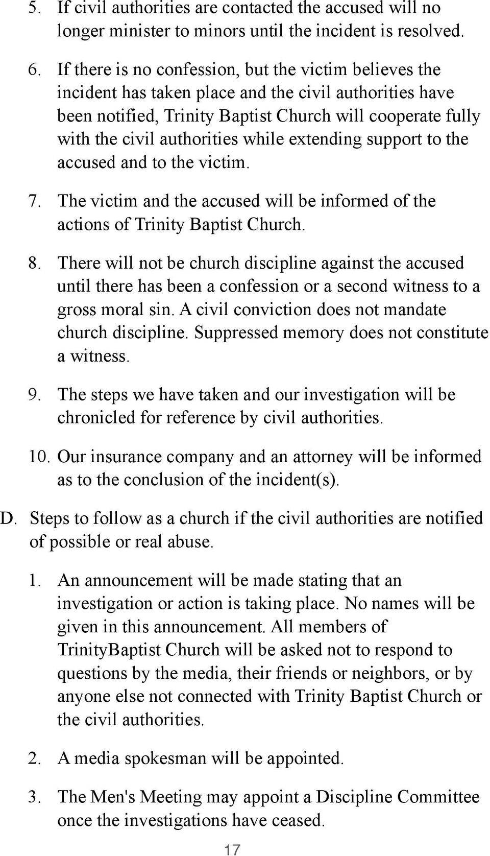 while extending support to the accused and to the victim. 7. The victim and the accused will be informed of the actions of Trinity Baptist Church. 8.