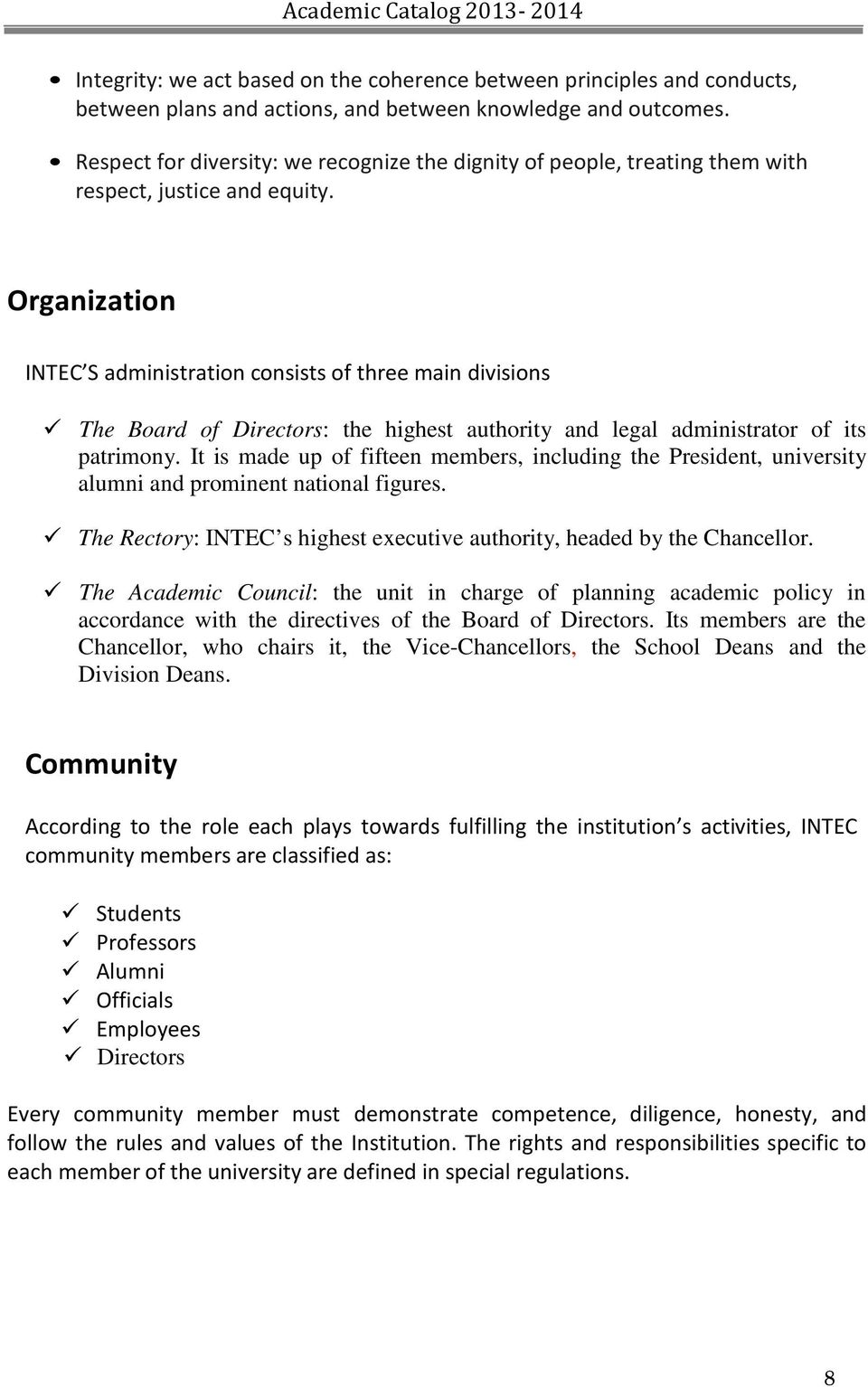 Organization INTEC S administration consists of three main divisions The Board of Directors: the highest authority and legal administrator of its patrimony.