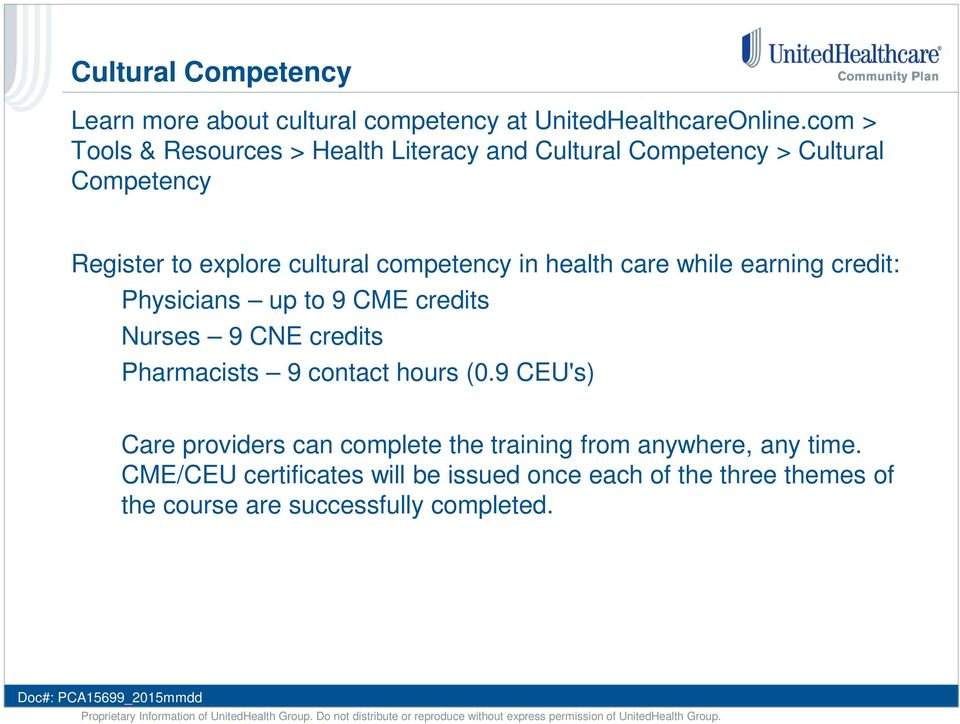 in health care while earning credit: Physicians up to 9 CME credits Nurses 9 CNE credits Pharmacists 9 contact hours (0.