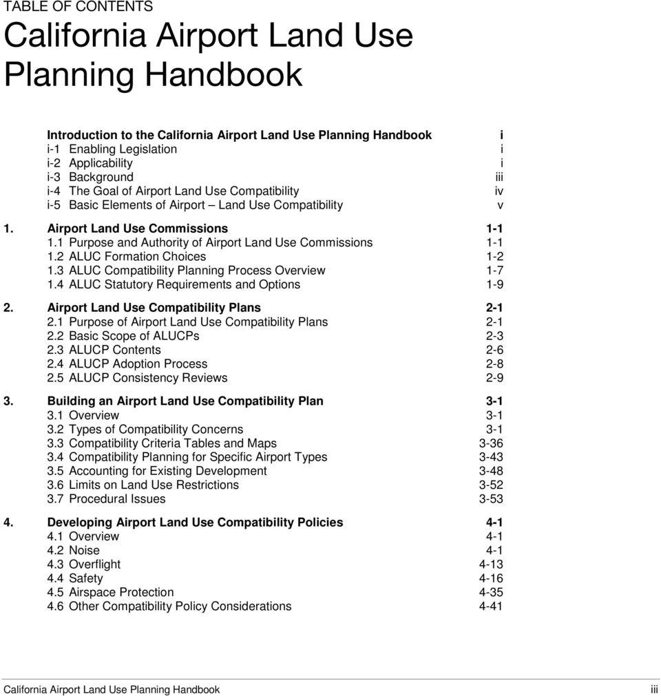 1 Purpose and Authority of Airport Land Use Commissions 1-1 1.2 ALUC Formation Choices 1-2 1.3 ALUC Compatibility Planning Process Overview 1-7 1.4 ALUC Statutory Requirements and Options 1-9 2.