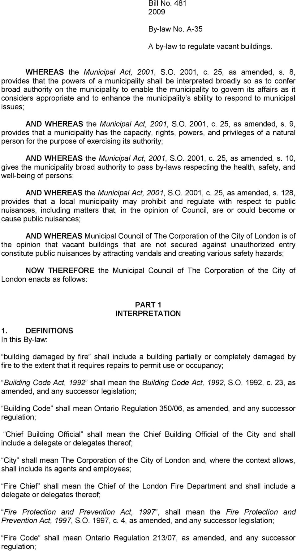 appropriate and to enhance the municipality s ability to respond to municipal issues; AND WHEREAS the Municipal Act, 2001, S.O. 2001, c. 25, as amended, s.