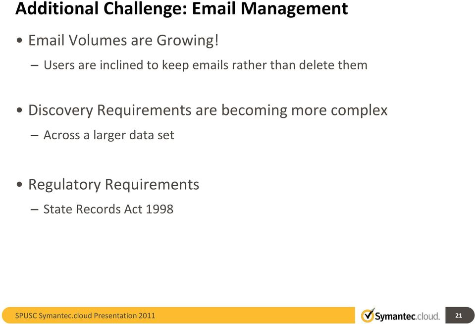Users are inclined to keep emails rather than delete them
