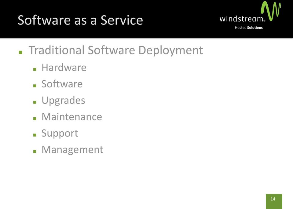 Deployment Hardware Software