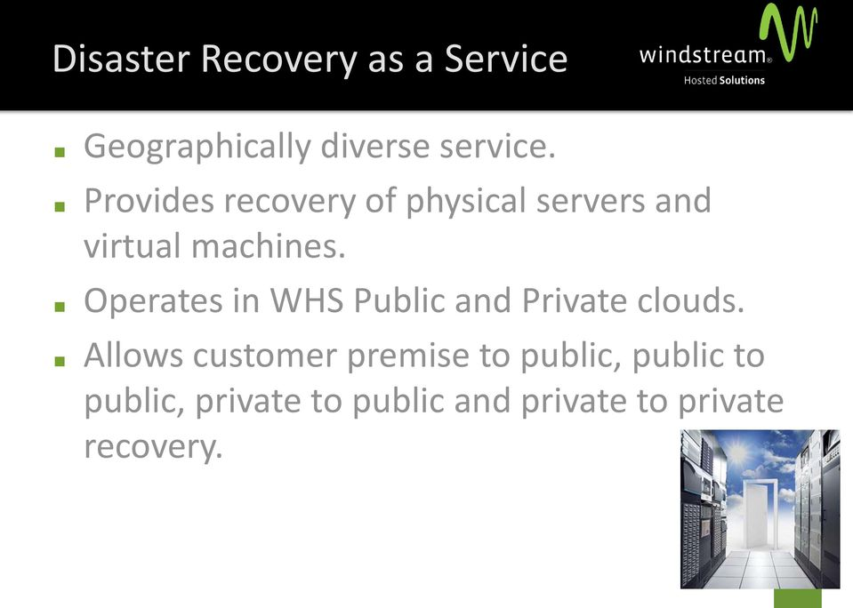 Operates in WHS Public and Private clouds.