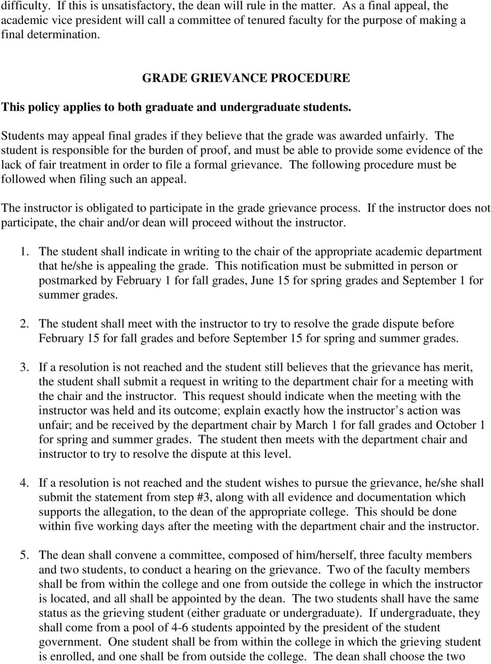 GRADE GRIEVANCE PROCEDURE This policy applies to both graduate and undergraduate students. Students may appeal final grades if they believe that the grade was awarded unfairly.