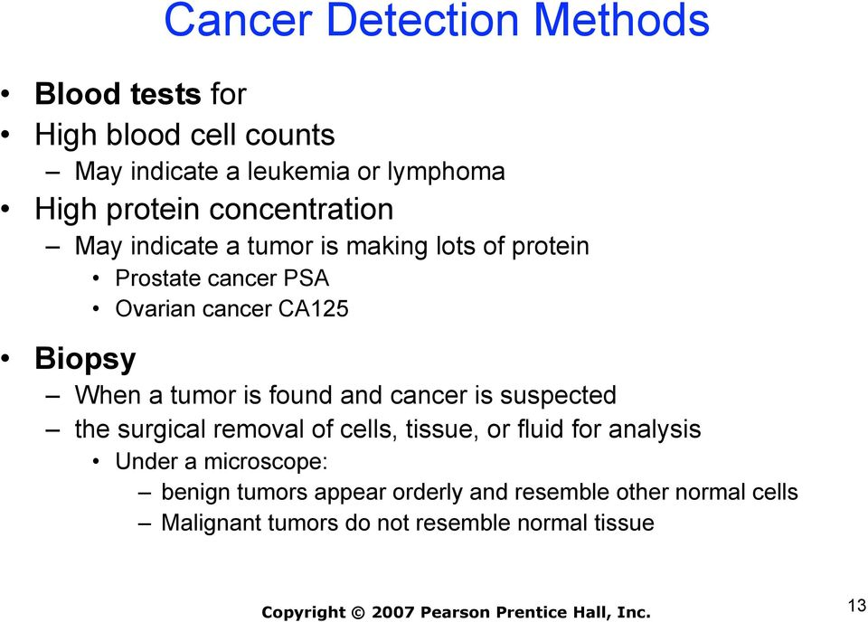 a tumor is found and cancer is suspected the surgical removal of cells, tissue, or fluid for analysis Under a