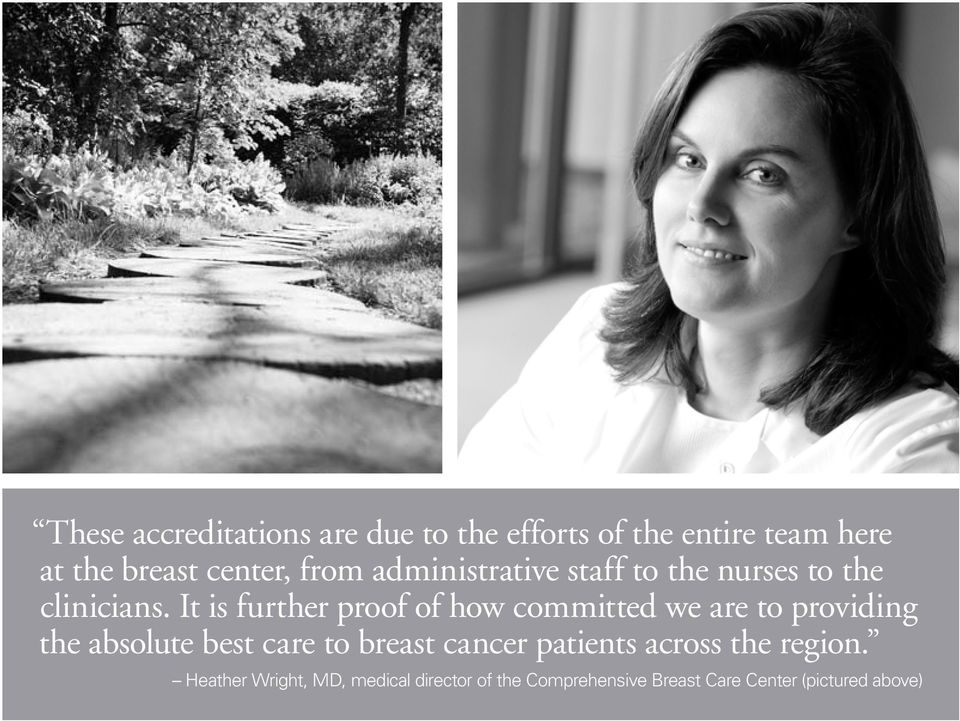 It is further proof of how committed we are to providing the absolute best care to breast