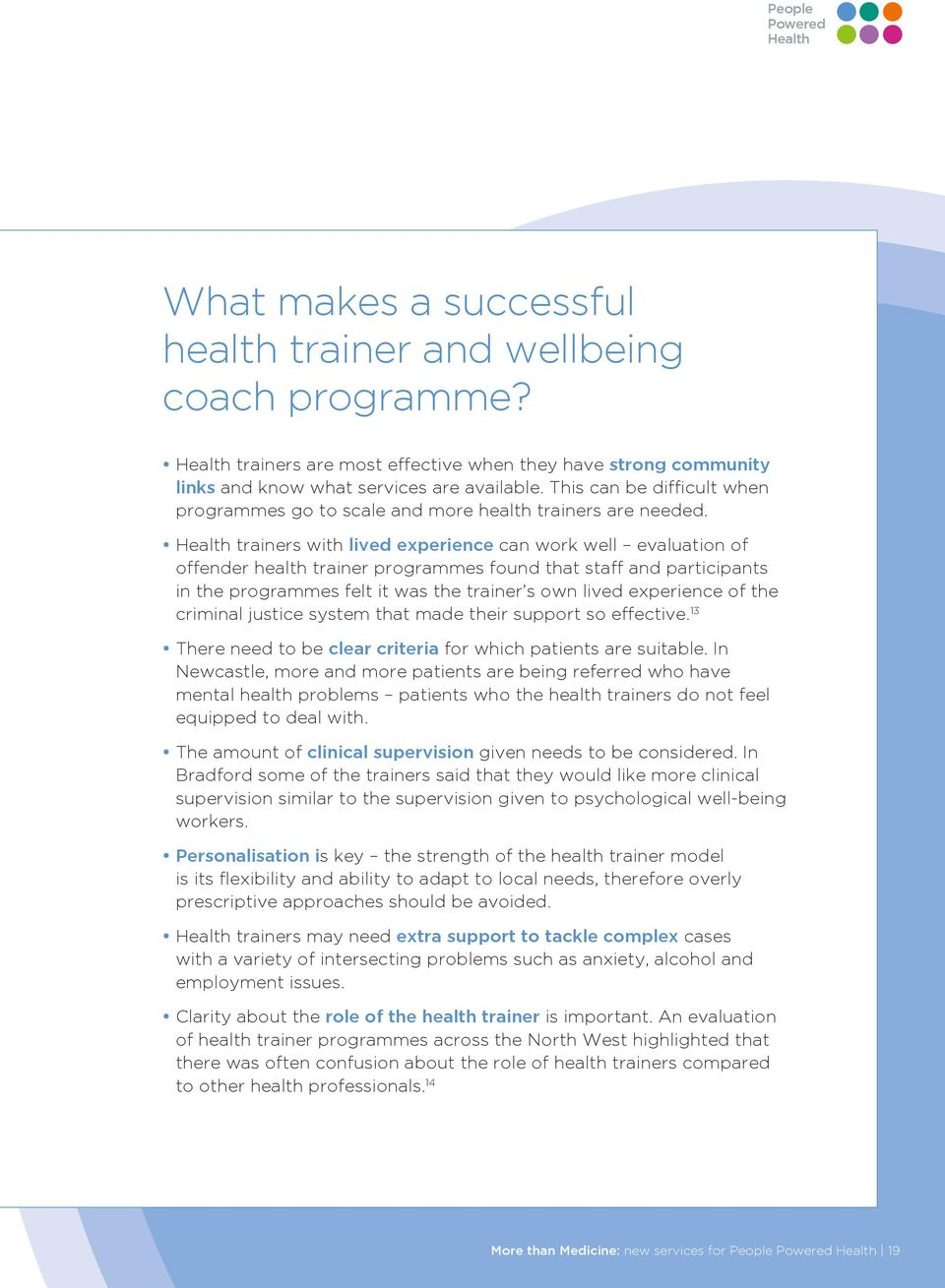 trainers with lived experience can work well evaluation of offender health trainer programmes found that staff and participants in the programmes felt it was the trainer s own lived experience of the