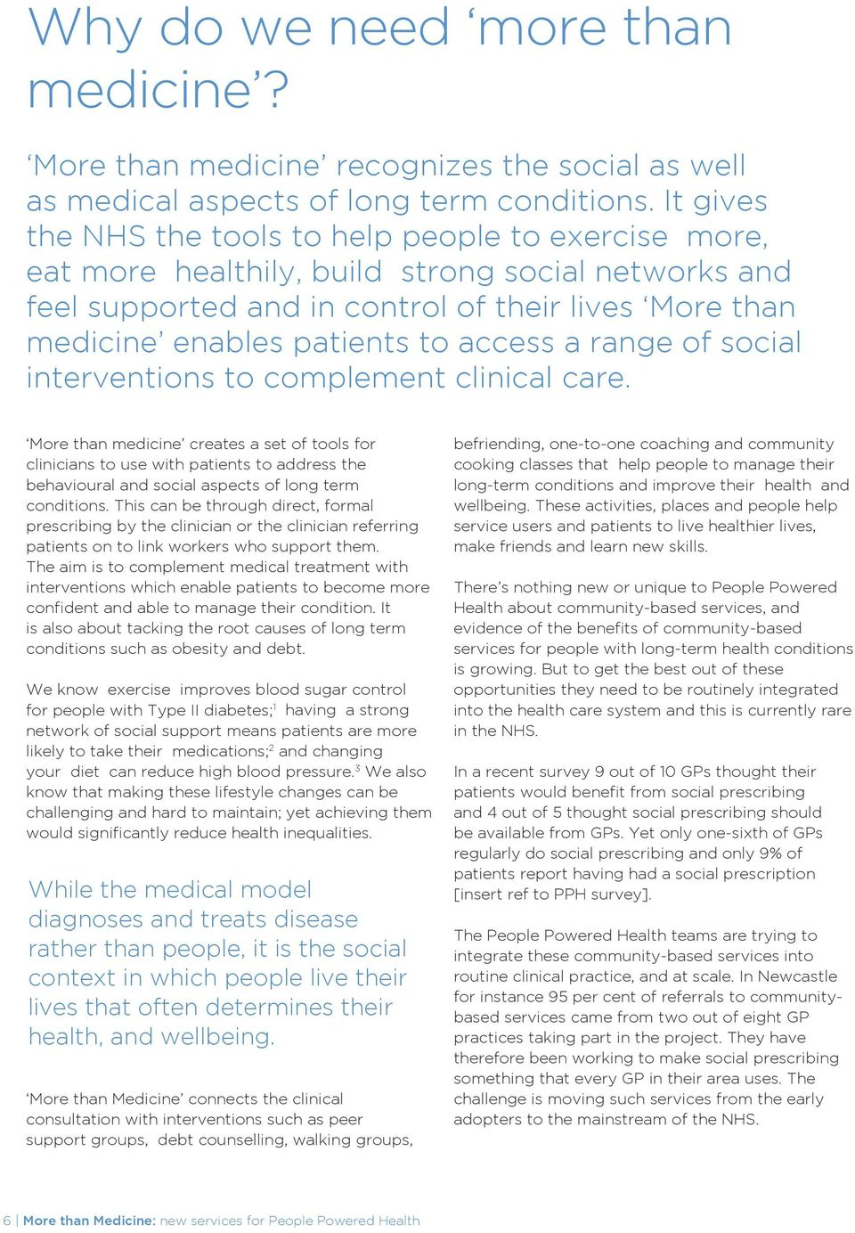 access a range of social interventions to complement clinical care.