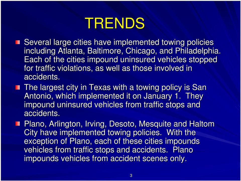 The largest city in Texas with a towing policy is San Antonio, which implemented it on January 1.