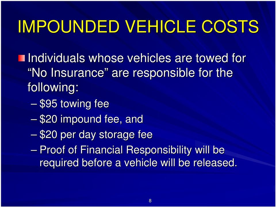 $20 impound fee, and $20 per day storage fee Proof of Financial