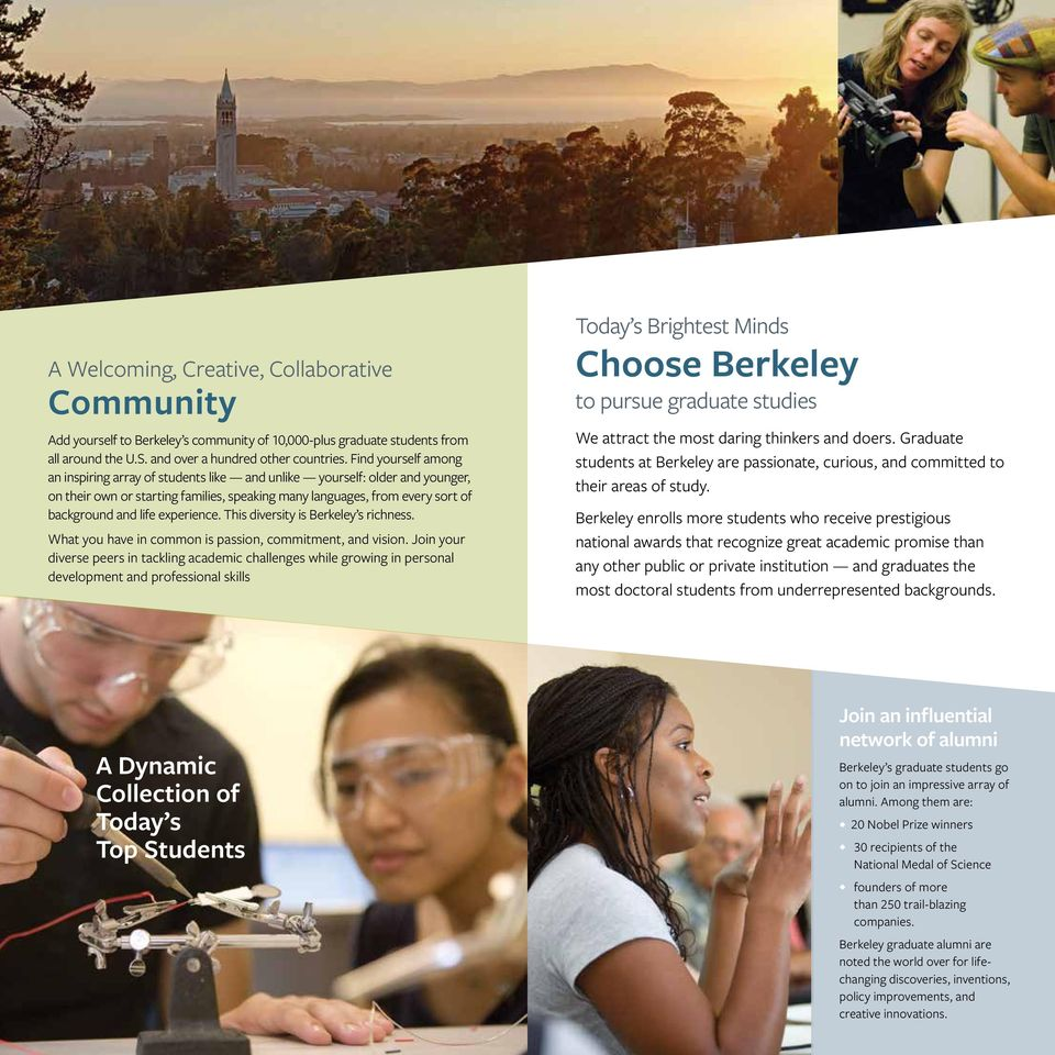 This diversity is Berkeley s richness. What yo have in common is passion, commitment, and vision.