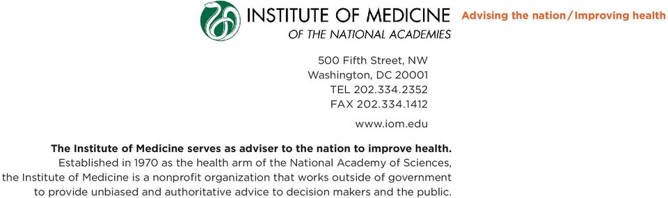 Established in 1970 as the health arm of the National Academy of Sciences, the Institute of Medicine is a