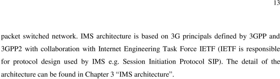 collaboration with Internet Engineering Task Force IETF (IETF is responsible for