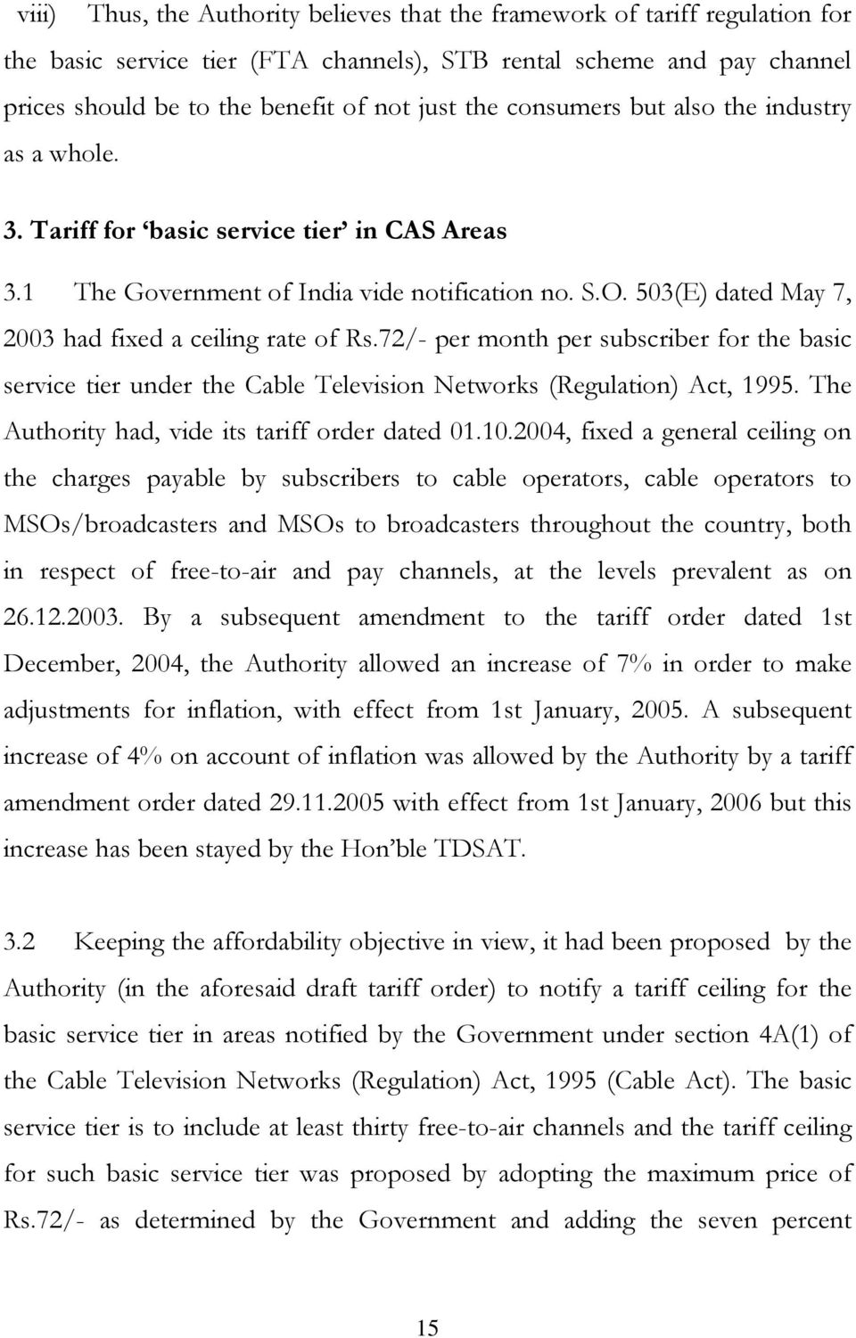 503(E) dated May 7, 2003 had fixed a ceiling rate of Rs.72/- per month per subscriber for the basic service tier under the Cable Television Networks (Regulation) Act, 1995.