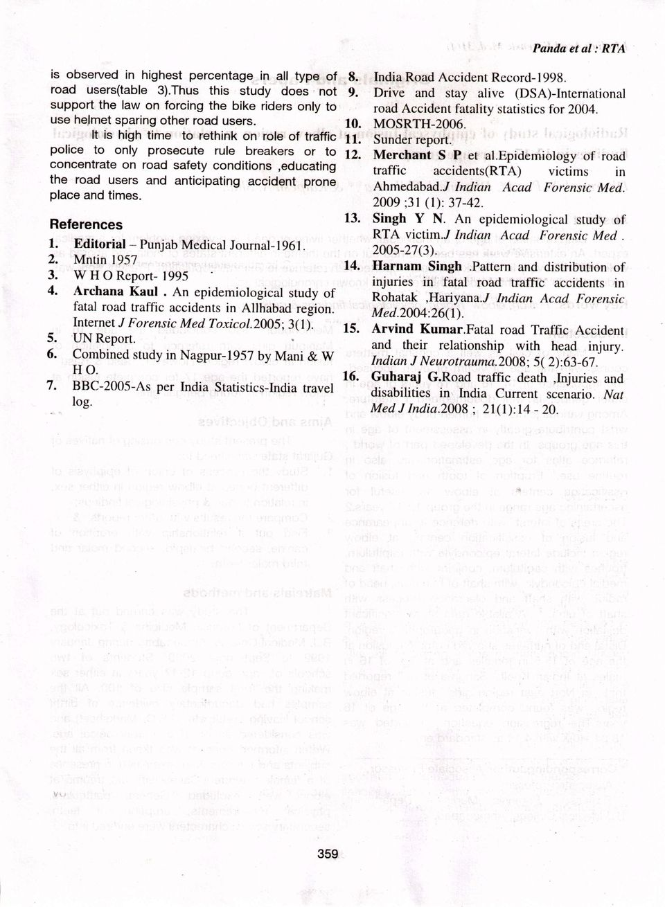 concentrate on road safety conditions,educating the road users and anticipating accident prone place and times. References 13. 1. Editorial- Punjab Medical Iournal-1961. 2. Mntin 1957 14. 3.