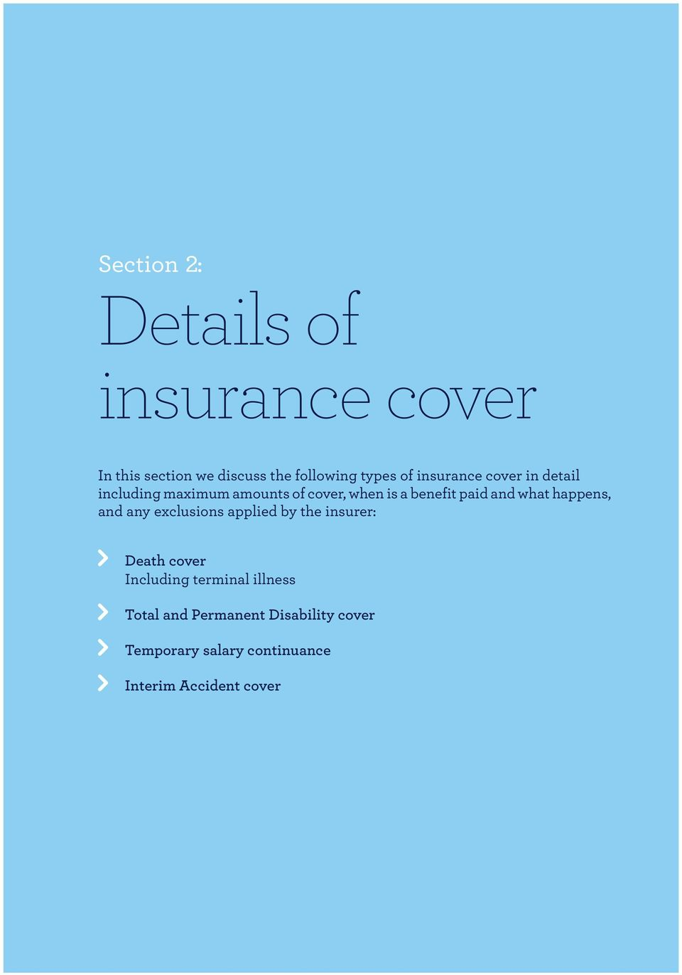 what happens, and any exclusions applied by the insurer: Death cover Including terminal